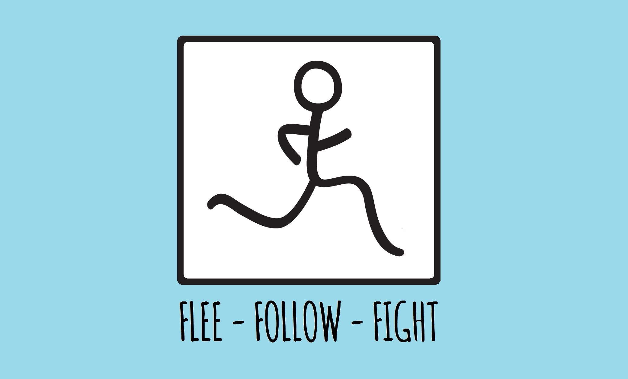Flee, Follow and Fight