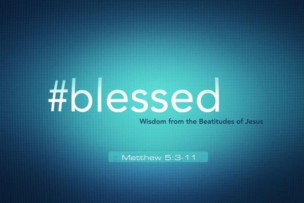 #blessed (10 Sermon Series)
