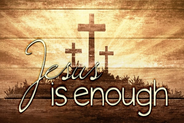Jesus is Enough!