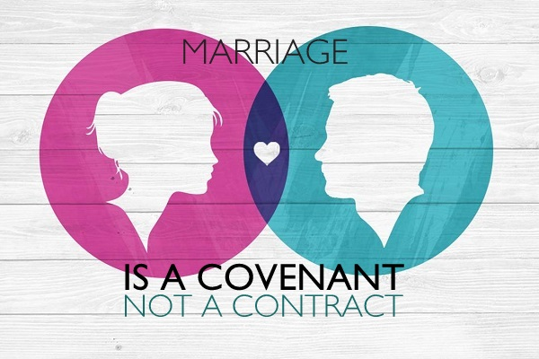 Marriage is a Covenant – Not a Contract