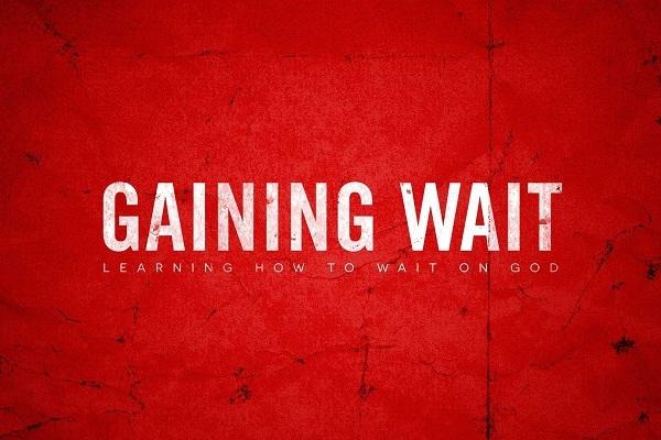 Gaining Wait