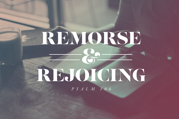 Remorse and Rejoicing