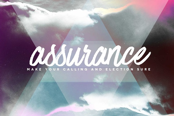 Assurance: Make Your Calling and Election Sure (Sermon Series)